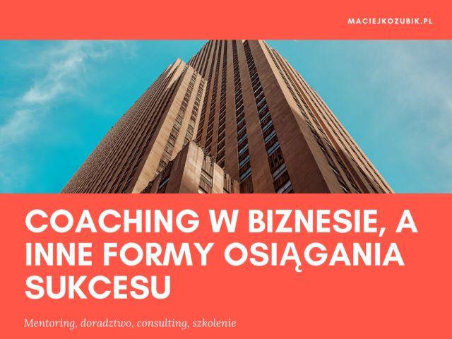 Coaching w biznesie, a inne formy osiągania sukcesu