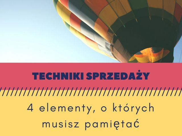 Rady trenera – Techniki sprzedaży: 4 elementy, o których musisz pamiętać