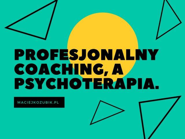 Profesjonalny coaching, a psychoterapia.