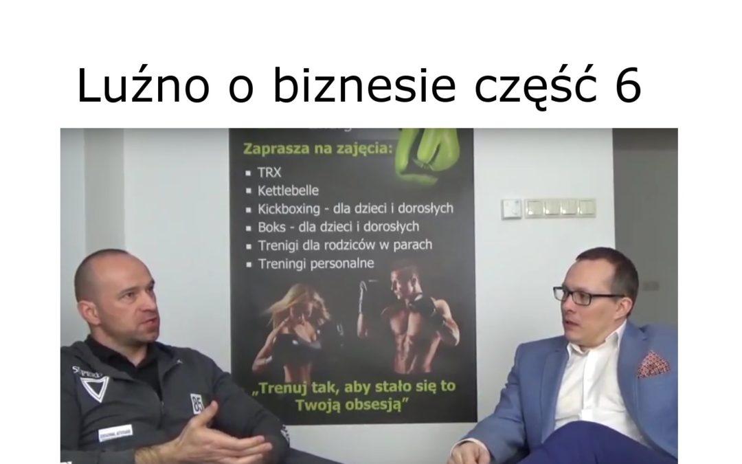Luźno o biznesie rozmawiają Jacek Skowronek i Maciej Kozubik część 6