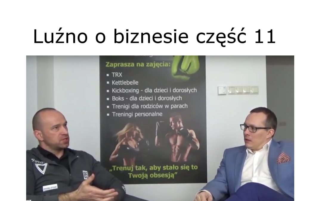 Luźno o biznesie rozmawiają Maciej Kozubik i Jacek Skowronem część 11